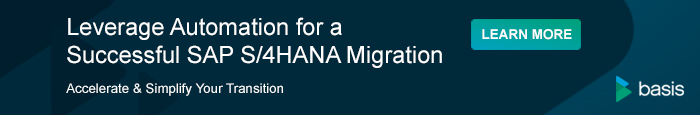 Basis - Leverage Automation for a Successful SAP S/4HANA Migration